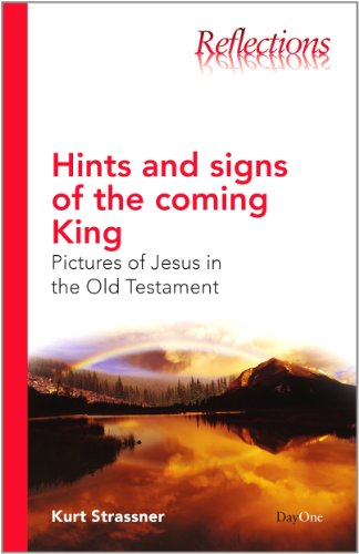 9781846252082: Hints and Signs of the Coming King: Pictures of Jesus in the Old Testament (Reflections (DayOne))