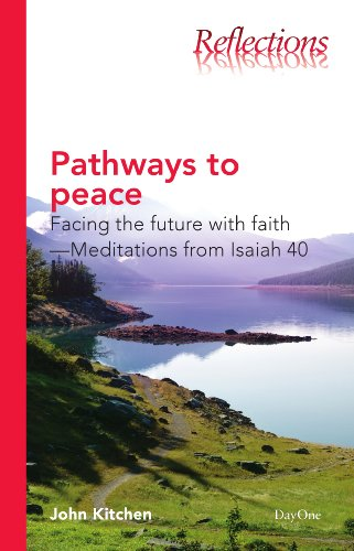 Pathways to Peace: Facing the Future with Faith--Meditations from Isaiah 40 (Reflections (DayOne)):...