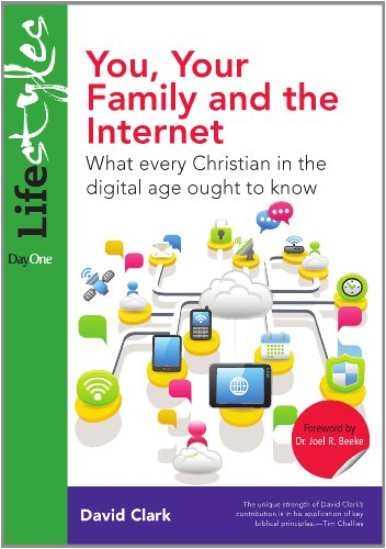 9781846253409: You, Your Family and the Internet: What Every Christian in the Digital Age Ought to Know (Lifestyles) (Lifestyles (Day One))