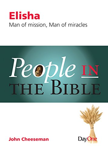 9781846254369: Elisha: Man of Mission, Man of Miracles (People in the Bible)