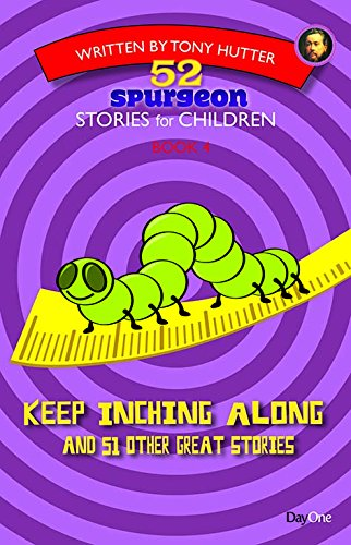 9781846254451: Keep Inching Along (52 Spurgeon Stories for Children)