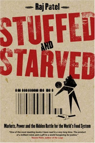 9781846270109: Stuffed and Starved: Markets, Power and the Hidden Battle for the World Food System
