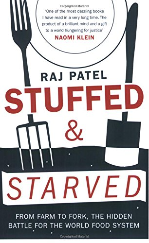 9781846270116: Stuffed and Starved: The Hidden Battle for the World Food System