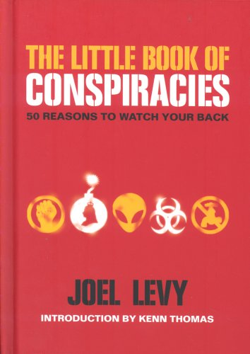 The Little Book of Conspiracies : 50 Reasons to Watch Your Back: Levy J