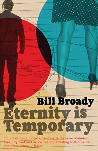 Eternity is Temporary: Broady, Bill