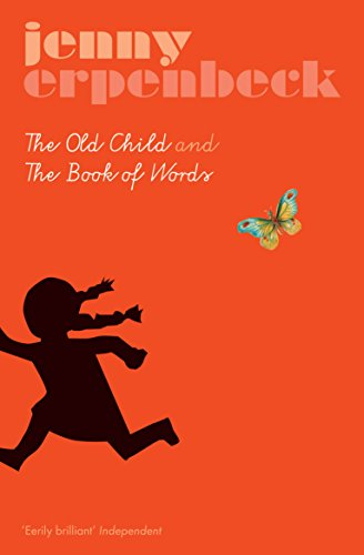 Old Child and the Book of Words: Jenny Erpenbeck