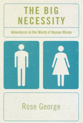 9781846270697: Big Necessity: Adventures in the World of Human Waste