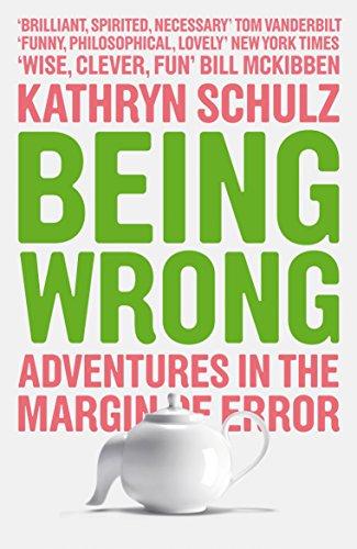 9781846270741: Being Wrong : Adventures in the Margin of Error