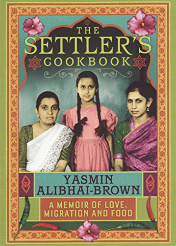 9781846270833: The Settlers Cookbook: A Memoir of Love, Migration and Food