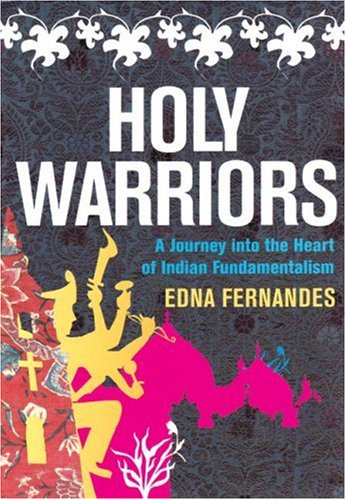 9781846270963: Holy Warriors: A Journey into the Heart of Indian Fundamentalism