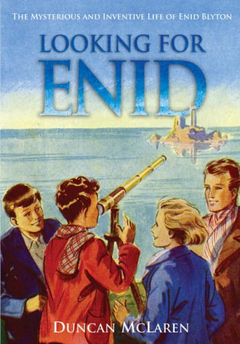 9781846271151: Looking for Enid: the mysterious and inventive life of Enid Blyton