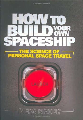 9781846271250: How to Build Your Own Spaceship: The Science of Personal Space Travel