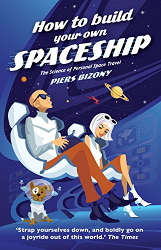 9781846271267: How to Build Your Own Spaceship: The Science of Personal Space Travel: The Science of Mass Space Travel