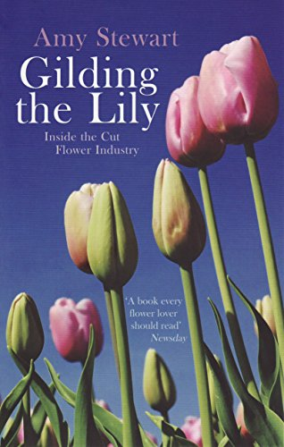 9781846271748: Gilding the Lily: Inside the Cut Flower Industry