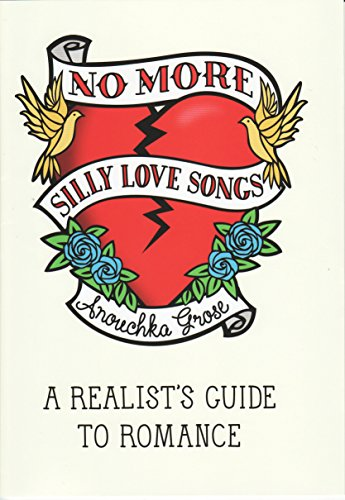 9781846271861: No More Silly Love Songs: A Realist's Guide to Romance