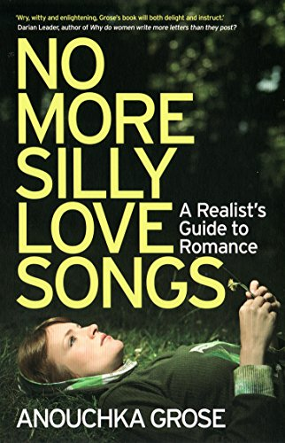 9781846271885: No More Silly Love Songs: A Realist's Guide to Romance