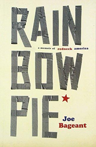 Rainbow Pie: A Memoir of Redneck America: Bageant, Joe