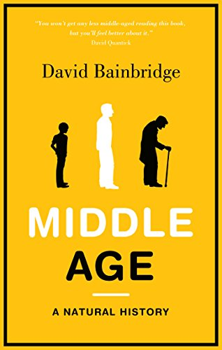 9781846272684: Middle Age: A Natural History