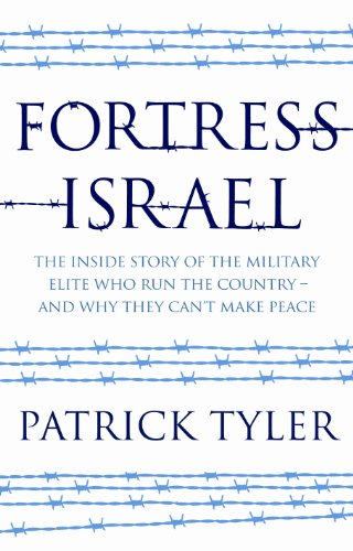 9781846272738: Fortress Israel: The Inside Story of the Military Elite Who Run the Country - and Why They Can't Make Peace