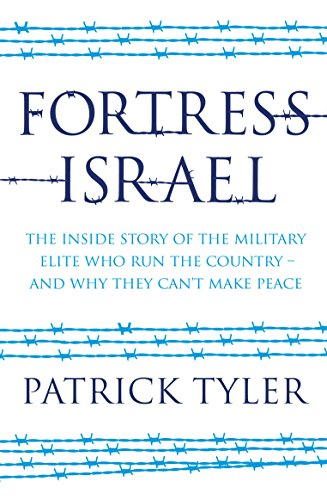 9781846272752: Fortress Israel: The Inside Story of the Military Elite Who Run the Country - and Why They Can't Make Peace
