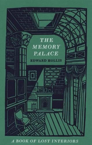 THE MEMORY PALACE. A Book of Lost Interiors.