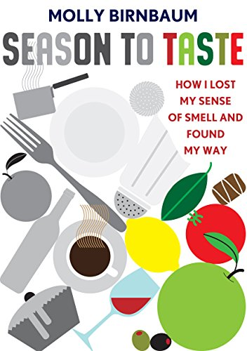 9781846273834: Season to Taste: How I Lost My Sense of Smell and Found My Way