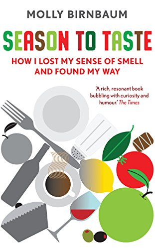 9781846273841: Season to Taste: How I Lost My Sense of Smell and Found My Way