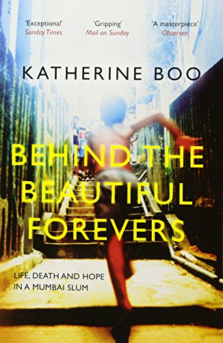 9781846274510: Behind the Beautiful Forevers: Life, Death and Hope in a Mumbai Slum
