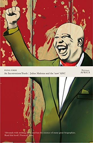 An Inconvenient Youth: Julius Malema and the New ANC: Fiona Forde