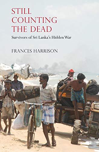 9781846274695: Still Counting the Dead: Survivors of Sri Lanka's Hidden War