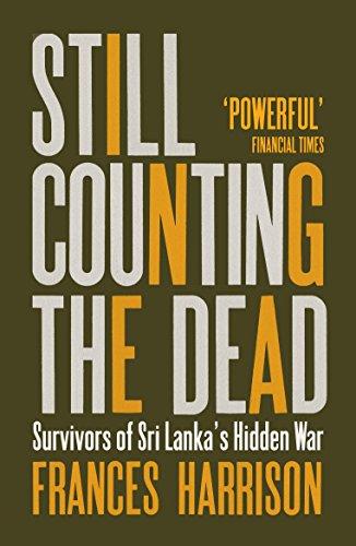 9781846274701: Still Counting the Dead: Survivors of Sri Lanka's Hidden War