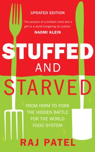 9781846274794: Stuffed and Starved: From Farm to Fork the Hidden Battle for the World Food System