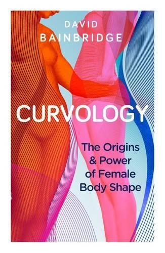 9781846275500: Curvology: The Origins and Power of Female Body Shape