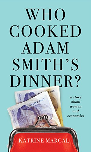 9781846275647: Who Cooked Adam Smith's Dinner?: A Story About Women and Economics