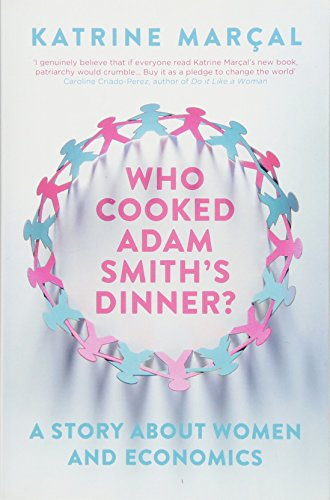 9781846275661: Who Cooked Adam Smith's Dinner?: A Story About Women and Economics