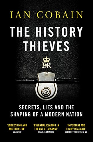 9781846275852: The History Thieves: Secrets, Lies and the Shaping of a Modern Nation