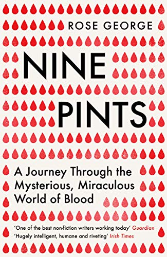 9781846276149: Nine Pints: A Journey Through the Mysterious, Miraculous World of Blood