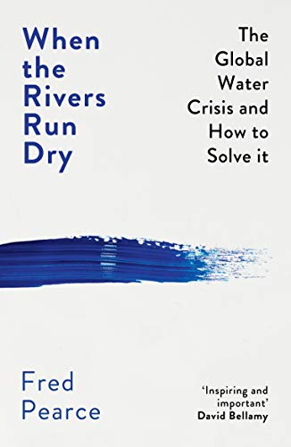 9781846276484: When the Rivers Run Dry: The Global Water Crisis and How to Solve It