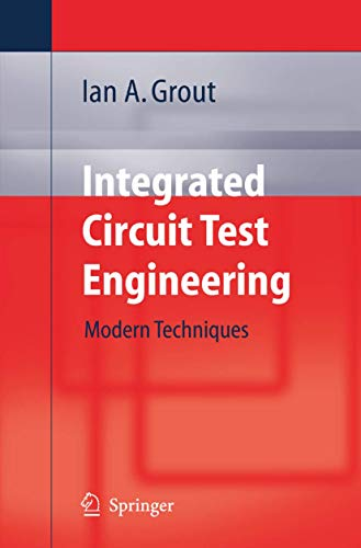 9781846280238: Integrated Circuit Test Engineering: Modern Techniques