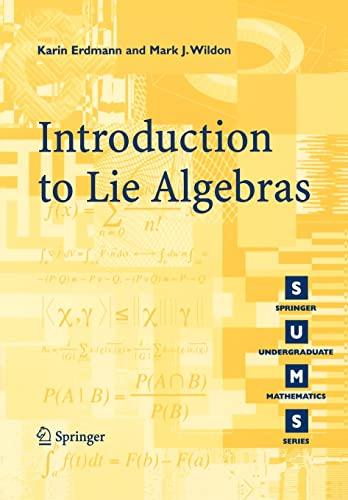 Introduction to Lie Algebras: Erdmann, Karin; Mark