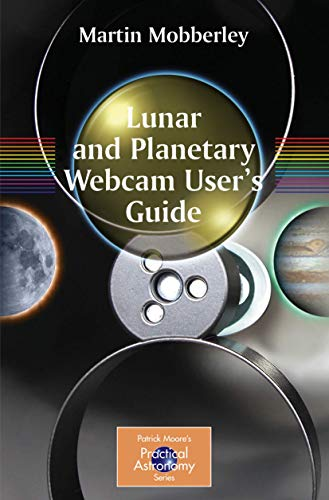 9781846281976: Lunar and Planetary Webcam User's Guide (The Patrick Moore Practical Astronomy Series)
