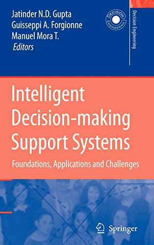 Intelligent Decision-making Support Systems: Foundations, Applications and Challenges (Decision ...