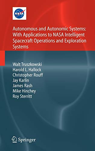 9781846282324: Autonomous and Autonomic Systems: With Applications to NASA Intelligent Spacecraft Operations and Exploration Systems (NASA Monographs in Systems and Software Engineering)