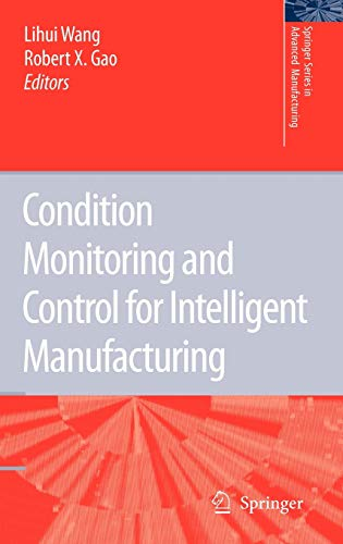 9781846282683: Condition Monitoring and Control for Intelligent Manufacturing (Springer Series in Advanced Manufacturing)