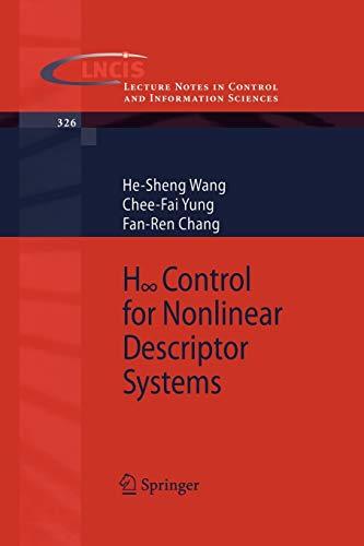H Control For Nonlinear Descriptor Systems: He-Sheng Wang, Chee-Fai Yung, Fan-Ren Chang