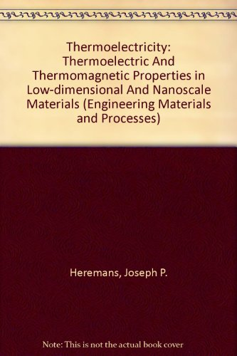 9781846283628: Thermoelectricity: Thermoelectric and Thermomagnetic Properties in Low-Dimensional and Nanoscale Materials (Engineering Materials and Processes)