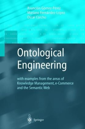 9781846283963: Ontological Engineering: With Examples from the Areas of Knowledge Management, E-commerce and the Semantic Web (Advanced Information and Knowledge Processing)