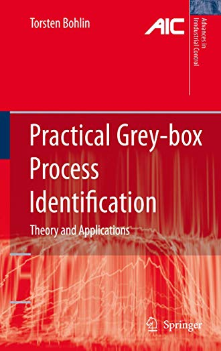 Practical Grey-box Process Identification: Torsten P. Bohlin