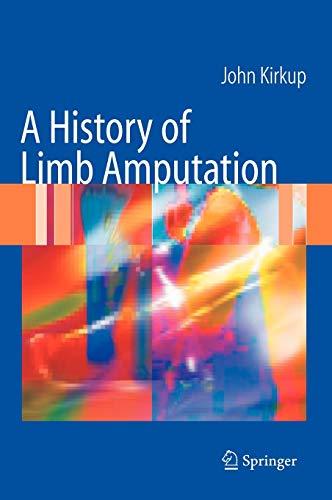 9781846284434: A History of Limb Amputation