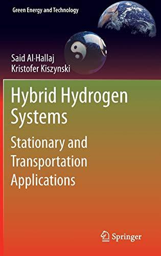 Hybrid Hydrogen Systems: Stationary and Transportation Applications: Said Al-Hallaj; Kristofer
